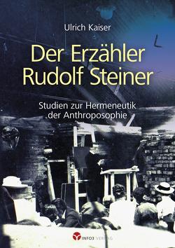 Der Erzähler Rudolf Steiner von Kaiser,  Ulrich