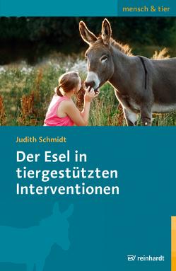 Der Esel in tiergestützten Interventionen von Schmidt,  Judith