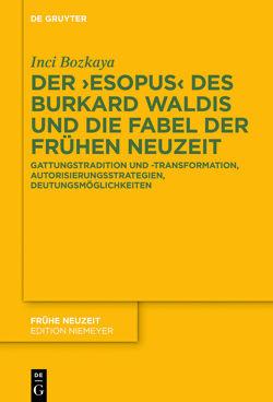 Der ›Esopus‹ des Burkard Waldis und die Fabel der Frühen Neuzeit von Bozkaya,  Inci