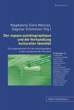 Der espace autobiographique und die Verhandlung kultureller Identität von Mancas,  Magdalena Silvia, Schmelzer,  Dagmar