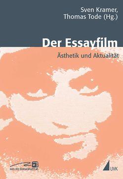 Der Essayfilm von Krämer,  Sven, Tode,  Thomas