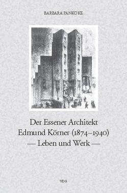 Der Essener Achitekt Edmund Körner (1874-1940) von Pankoke,  Barbara