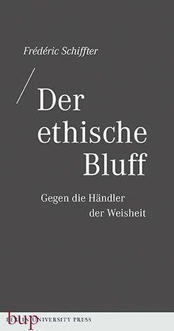 Der ethische Bluff von Popp,  Corinna, Schiffter,  Frédéric