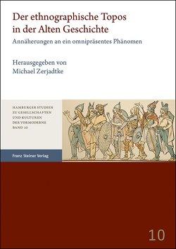 Der ethnographische Topos in der Alten Geschichte von Zerjadtke,  Michael