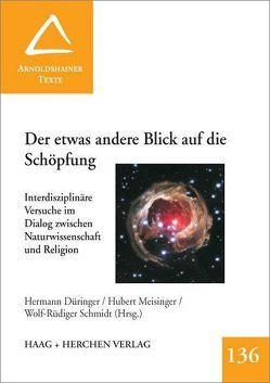 Der etwas andere Blick auf die Schöpfung von Düringer,  Hermann, Meisinger,  Hubert, Schmidt,  Wolf R