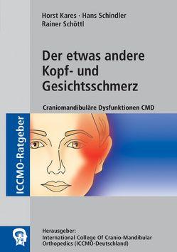 Der etwas andere Kopf- und Gesichtsschmerz von Kares,  Dr. Horst
