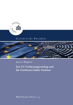 Der EU-Verfassungsvertrag und die Positionen linker Parteien von Wagener,  Sascha