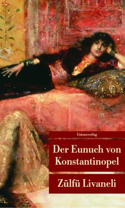 Der Eunuch von Konstantinopel von Livaneli,  Zülfü, Riemann,  Wolfgang