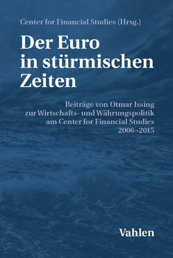 Der Euro in stürmischen Zeiten von Center for Financial Studies