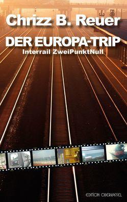 DER EUROPA-TRIP von Reuer,  Chrizz B.