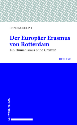 Der Europäer Erasmus von Rotterdam von Rudolph,  Enno
