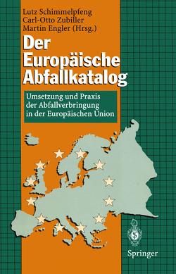 Der Europäische Abfallkatalog von Engler,  Martin, Schimmelpfeng,  Lutz, Zubiller,  Carl-Otto