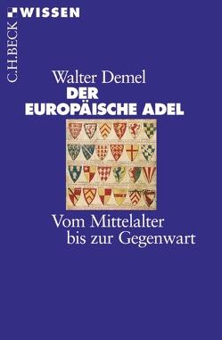 Der europäische Adel von Demel,  Walter