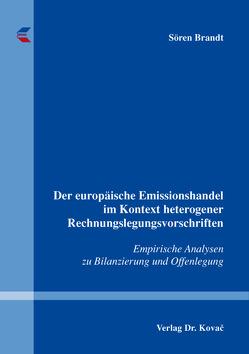 Der europäische Emissionshandel im Kontext heterogener Rechnungslegungsvorschriften von Brandt,  Sören
