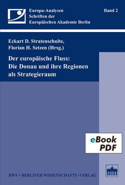 Der europäische Fluss: Die Donau und ihre Regionen als Strategieraum von Stratenschulte,  Eckart D.