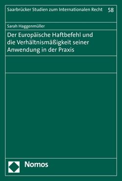 Der Europäische Haftbefehl und die Verhältnismäßigkeit seiner Anwendung in der Praxis von Haggenmüller,  Sarah