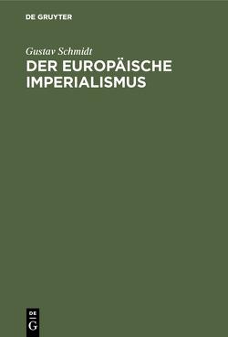 Der europäische Imperialismus von Schmidt,  Gustav