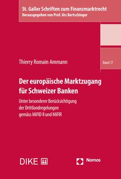 Der europäische Marktzugang für Schweizer Banken von Ammann,  Thierry Romain