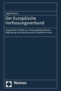 Der Europäische Verfassungsverbund von Pernice,  Ingolf