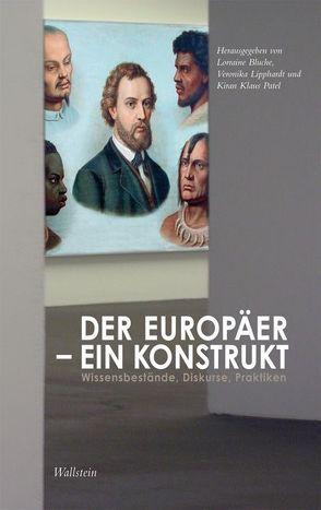 Der Europäer – ein Konstrukt von Bluche,  Lorraine, Lipphardt,  Veronika, Patel,  Kiran K