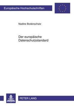 Der europäische Datenschutzstandard von Bodenschatz,  Nadine