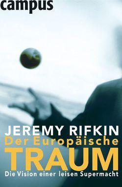 Der Europäische Traum von Rifkin,  Jeremy, Schickert,  Hartmut