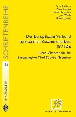 Der Europäische Verbund territorialer Zusammenarbeit (EVTZ) von Bußjäger,  Peter, Gamper,  Anna, Happacher,  Esther, Woelk,  Jens