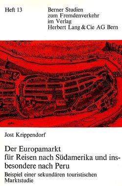 Der Europamarkt für Reisen nach Südamerika und insbesondere nach Peru von Krippendorf,  Jost