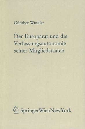Der Europarat und die Verfassungsautonomie seiner Mitgliedstaaten von Winkler,  Günther
