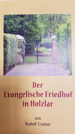 Der Evangelische Friedhof in Holzlar von Cramer,  Rudolf, Lenders,  Hella, Schlossmacher,  Norbert