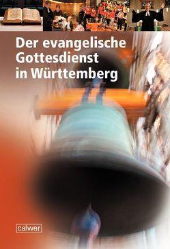 Der evangelische Gottesdienst in Württemberg von Dalferth,  Winfried, July,  Frank Otfried, Teich,  Volker