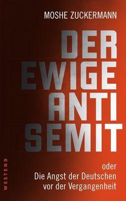 Der allgegenwärtige Antisemit von Zuckermann,  Moshe