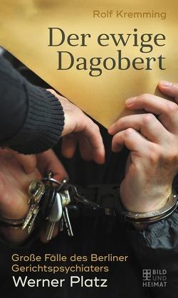 Der ewige Dagobert von Kremming,  Rolf, Platz,  Werner