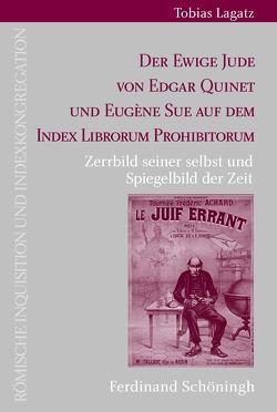 Der Ewige Jude von Edgar Quinet und Eugène Sue auf dem Index Librorum Prohibitorum von Lagatz,  Tobias