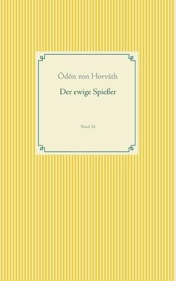 Der ewige Spießer von von Horváth,  Ödön