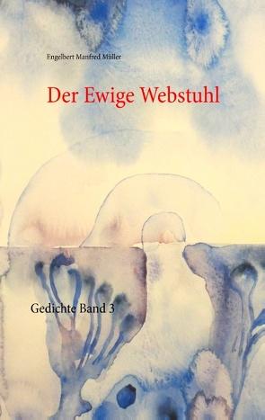 Der Ewige Webstuhl von Müller,  Engelbert Manfred