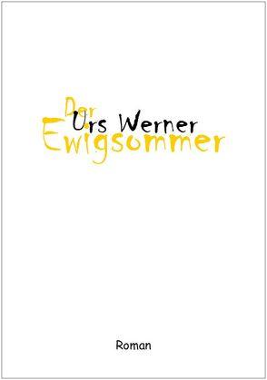 Der Ewigsommer von Werner,  Urs