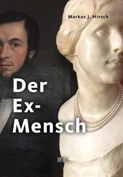 Der Ex-Mensch von Hirsch,  Markus J.