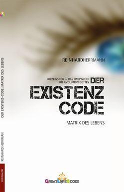 Der Existenz-Code von Books,  GreatLife., Herrmann,  Reinhard