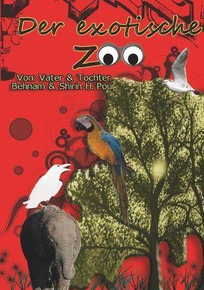 Der exotische Zoo von H Pour,  Behnam, H Pour,  Shirin