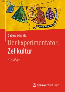 Der Experimentator: Zellkultur von Schmitz,  Sabine
