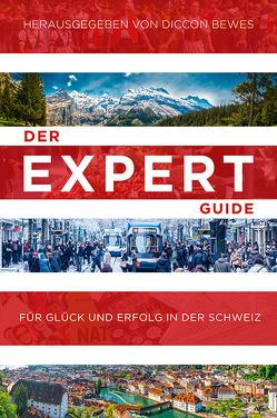 Der Expert Guide für Glück und Erfolg in der Schweiz von Bewes,  Diccon, Schermer-Rauwolf,  Gerlinde, Weiss,  Robert A