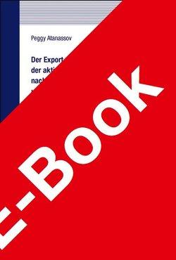 Der Export von Leistungen der aktiven Arbeitsmarktpolitik nach dem SGB III und dem SGB II unter besonderer Würdigung der europäischen Arbeitnehmerfreizügigkeit von Atanassov,  Peggy