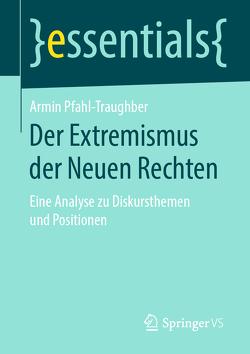 Der Extremismus der Neuen Rechten von Pfahl-Traughber,  Armin