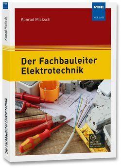 Der Fachbauleiter Elektrotechnik von Micksch,  Konrad