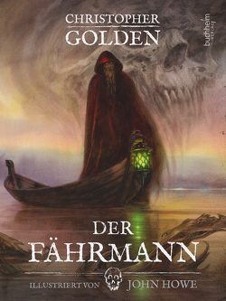 Der Fährmann – illustriert von Golden,  Christopher, Howe,  John, Kleinschmidt,  Bernhard