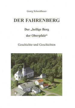 """Der Fahrenberg – Der """"heilige Berg der Oberpfalz"""" von Schmidbauer,  Georg"""