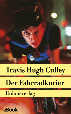 Der Fahrradkurier von Bürger,  Jürgen, Culley,  Travis Hugh