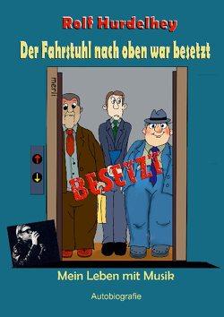 Der Fahrstuhl nach oben war besetzt von Hurdelhey,  Rolf