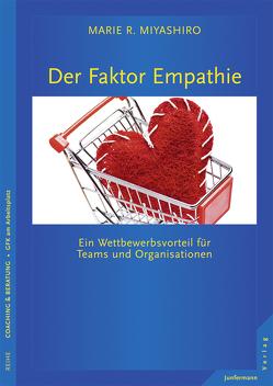 Der Faktor Empathie von Miyashiro,  Marie R., Pesch,  Ursula
